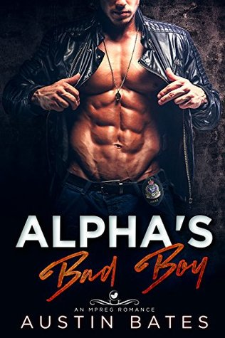 Alpha's Bad Boy (Trouble in Paradise #3) by Austin Bates