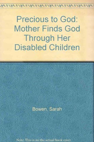 Precious to God: Mother Finds God Through Her Disabled Children