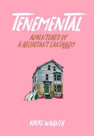 Tenemental: Adventures of a Reluctant Landlady