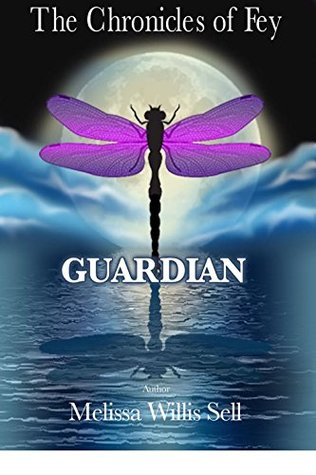 Guardian: Book 3 (The Chronicles of Fey)