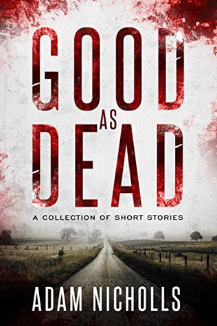 Good as Dead: A Collection of Short Stories