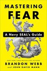 Mastering Fear: A Navy SEAL's Guide