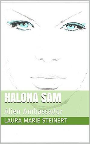 Halona Sam: Alien Ambassador