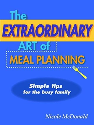 The Extraordinary Art of Meal Planning (The Extraordinary Art Series Book 2)