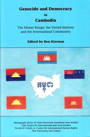 Genocide and Democracy in Cambodia: The Khmer Rouge, the United Nations and the International Community