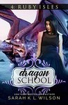 The Ruby Isles (Dragon School #4)
