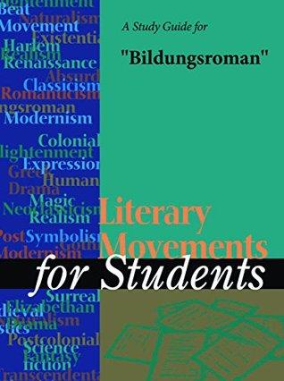 """A Study Guide for """"Bildungsroman"""""""