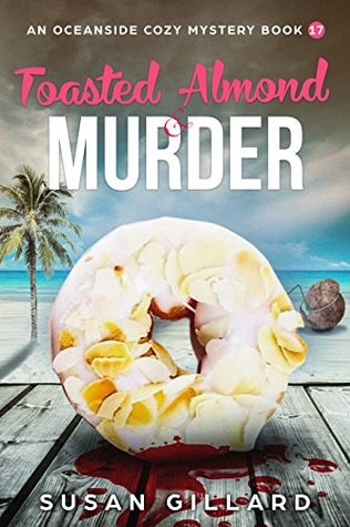 Toasted Almond & Murder (Oceanside Mystery #17)