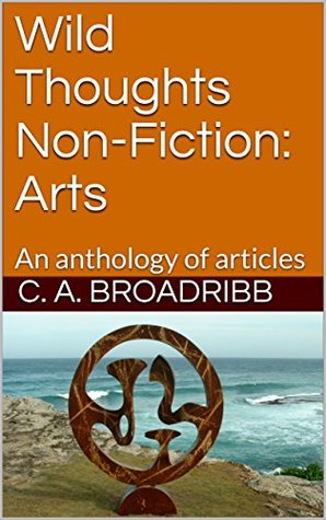 Wild Thoughts Non-Fiction: Arts: An anthology of articles