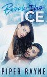 Break the Ice (Bedroom Games, #3)