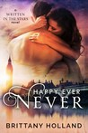 Happy Ever Never (Written in the Stars, #1)