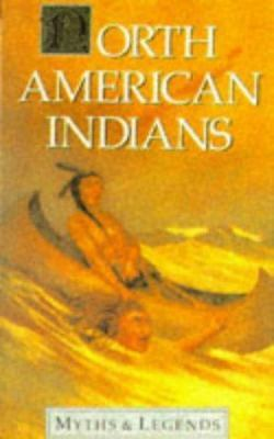 North American Indians Myths and Legends