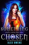 Something Chosen (Shadow Vampire #1)