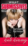 What Submissives Want to Know: Real Questions, Real Answers