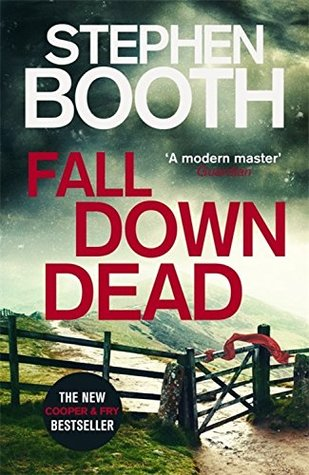 Fall Down Dead (Cooper & Fry 18) - Stephen Booth
