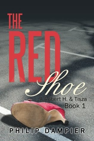 The Red Shoe (Robert H. and Tisza Book 1)
