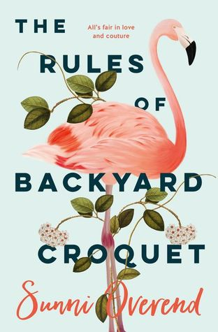 The Rules of Backyard Croquet by Sunni Overend