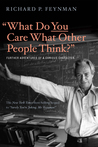 """What Do You Care What Other People Think?"" by Richard Feynman"