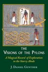 The Visions of the Pylons: A Magical Record of Exploration in the Starry Abode