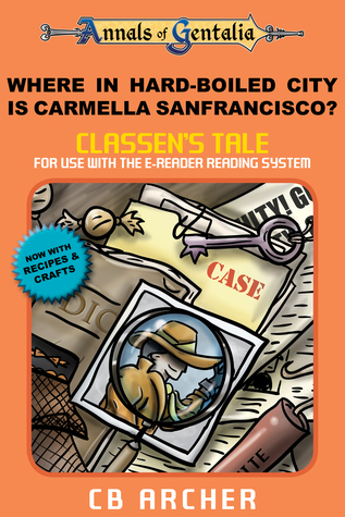 Where in Hard-Boiled City is Carmella Sanfrancisco?: Classen's Tale (Tales of Gentalia, #10)