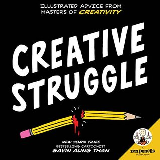Zen Pencils--Creative Struggle: Illustrated Advice from Masters of Creativity