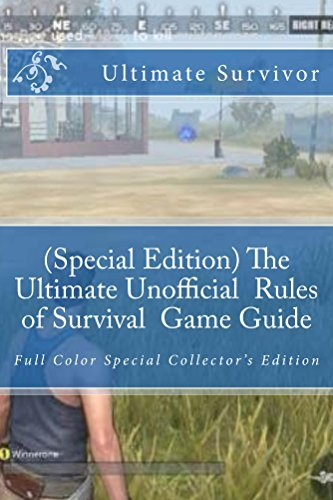 (Special Edition) The Ultimate Unofficial Rules of Survival Game Guide: Full Color Special Collector's Edition