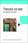 Trecutul ca text: idei, tendințe, controverse