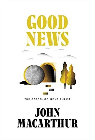 Good News: The Gospel of Jesus Christ