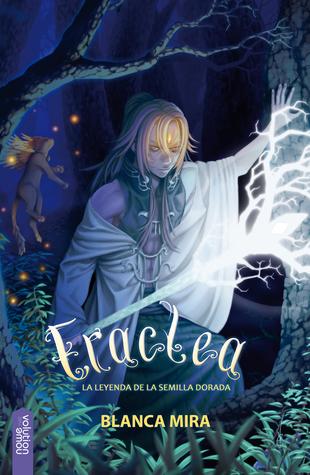 portada de la novela de fantasía ilustrada Eraclea, la leyenda de la semilla dorada, de Blanca Mira