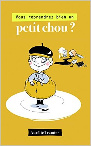 Vous reprendrez bien un petit chou? by Aurélie Tramier