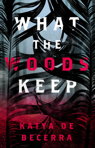 Preorder What the Woods Keep by Katya de Becerra