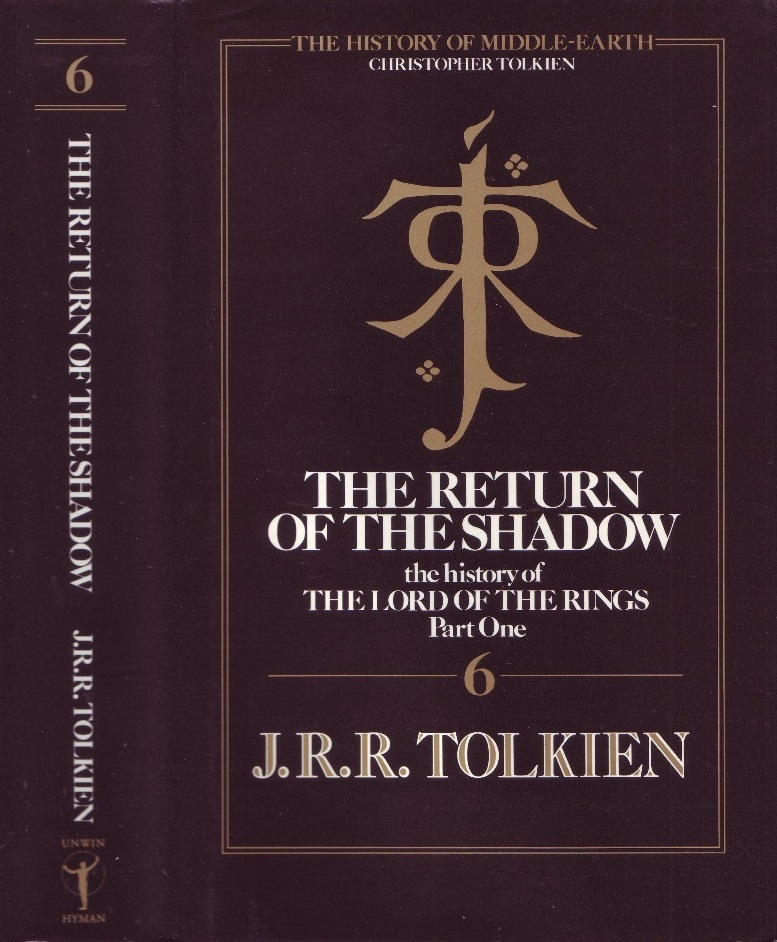 The Return of the Shadow: The History of The Lord of the Rings Part One (The History of Middle-Earth, #6)