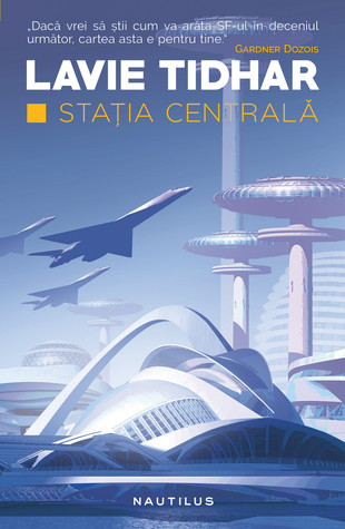 Stația Centrală by Lavie Tidhar