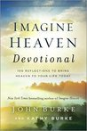 Imagine Heaven Devotional by John         Burke
