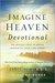 Imagine Heaven Devotional by John         Burke