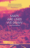 Maps Are Lines We Draw by Allison Coffelt