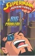 Superman Adventures: A Big Problem