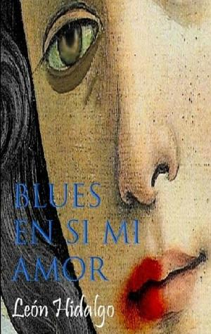 Resultado de imagen de blues en si mi amor leon hidalgo