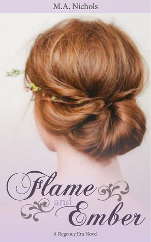 Flame and Ember: A Regency Era Novel