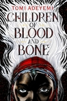 Children of Blood and Bone (Legacy of Orïsha, #1) by Tomi Adeyemi