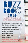 Buzz Books 2018: Young Adult Spring/Summer: Exclusive Excerpts from Forthcoming Titles by Stephanie Garber, Meredith Goldstein, Matt Killeen, Farrah Penn, Mary Weber and More