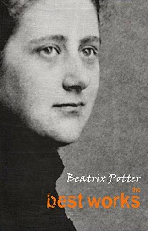 Beatrix Potter: The Best Works