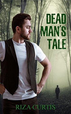 Recent Release Review: Dead Man's Tale (Supernatural Investigations #1) by Riza Curtis