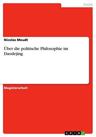 Über die politische Philosophie im Daodejing