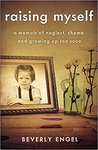 Raising Myself: A Memoir of Neglect, Shame, and Growing Up Too Soon