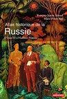 Atlas historique de la Russie. d'Ivan III à Vladimir Poutine (Atlas/Mémoires)
