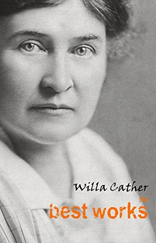 Willa Cather: The Best Works