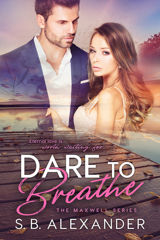 Dare to Breathe (Maxwell, #6)