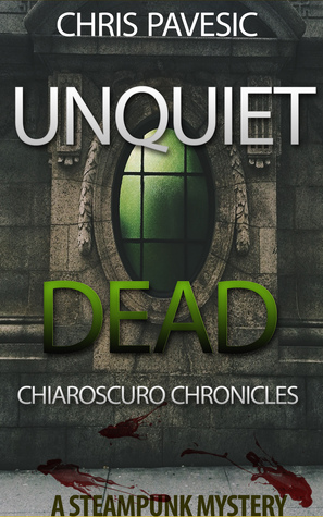 Unquiet Dead (CHIAROSCURO CHRONICLES, #1)