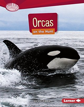 Orcas on the Hunt (Searchlight Books ™ — Predators)